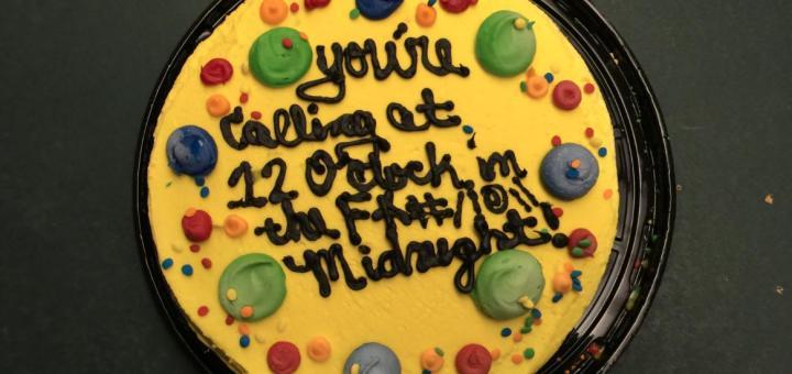 Thanks for making us a f#$&!**ing cake, Yokel!