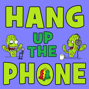 Hang Up The Phone